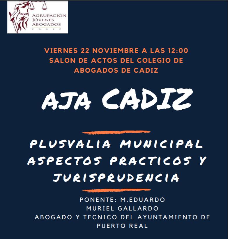 """AJA Cádiz Ofrece La Jornada Formativa: """"Plusvalía, Aspectos Prácticos Y Jurisprudencia"""""""