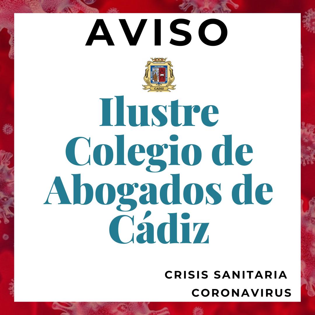 Aviso Del Colegio De Abogados De Cádiz En Relación Al COVID-19