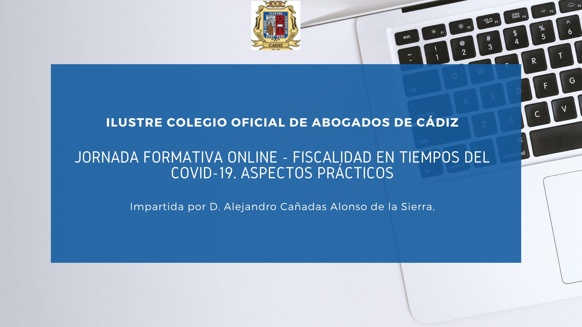 Formación Online: Fiscalidad En Tiempos Del COVID-19. Aspectos Prácticos