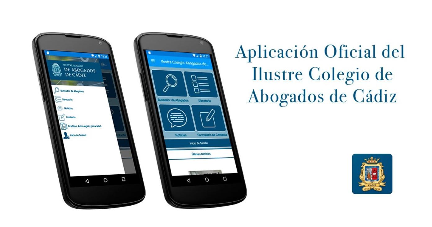 El Colegio De Abogados De Cádiz Presenta La Nueva Versión De Su App Mucho Más Potente, Funcional Y Actualizada